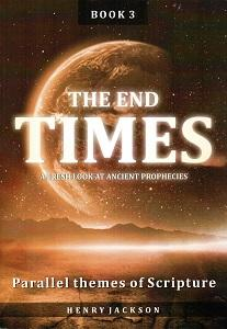 End Times Book 3 - Parallel Themes of Scripture