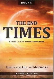 End Times Book 6 - Embrace the Wilderness
