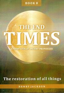 End Times Book 8 - Restoration of all things