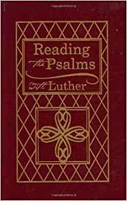 Reading the Psalms with Luther