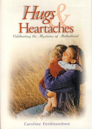 HUGS & HEARTACHES