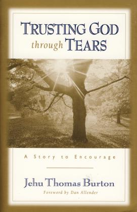 TRUSTING GOD THROUGH TEARS