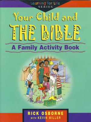 YOUR CHILD & THE BIBLE