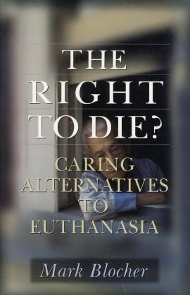 THE RIGHT TO DIE ?