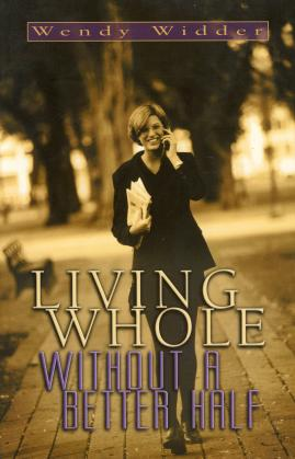 LIVING WHOLE WITHOUT A BETTER