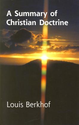 SUMMARY OF CHRISTIAN DOCTRINE, A