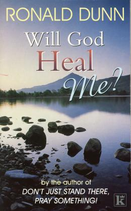 WILL GOD HEAL ME ?