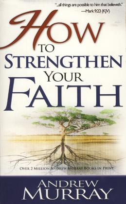 HOW TO STRENGHTEN YOUR FAITH