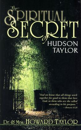 SPRITUAL SECRET OF HUDSON TAYLOR