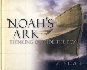 NOAH'S ARK - THINKING OUTSIDE THE BOX