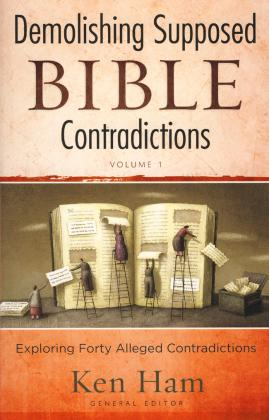 DEMOLISHING SUPPOSED BIBLE CONTRADICTIONS VOL 1