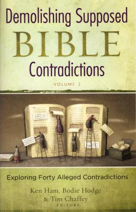 DEMOLISHING SUPPOSED BIBLE CONTRADICTIONS VOL 2