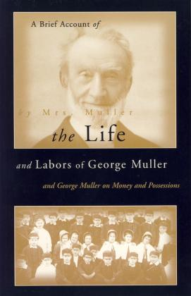 A BRIEF ACCOUNT OF THE LIFE & LABORS OF G. MULLER