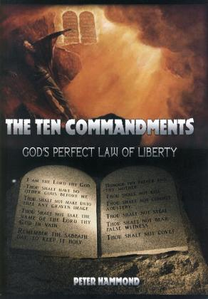 THE TEN COMMANDMENTS - GOD'S PERFECT LAW OF LIBERT