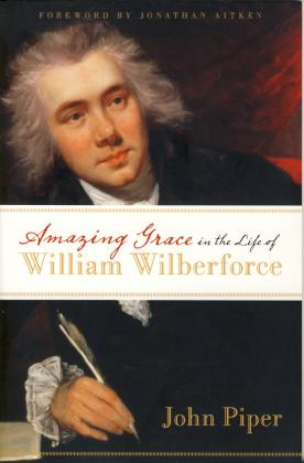 AMAZING GRACE IN LIFE OF WILLIAM WILBERFORCE