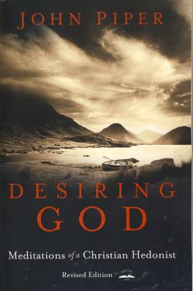 DESIRING GOD - REVISED EDITION