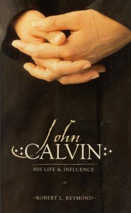 JOHN CALVIN - HIS LIVE & INFLU