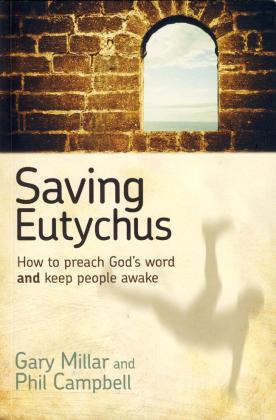 SAVING EUTYCHUS - HOW TO PREACH GOD'S WORD & KEEP