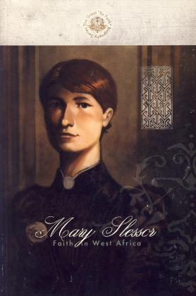 MARY SLESSOR: FAITH IN WEST AF