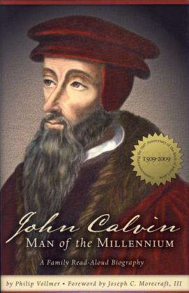 JOHN CALVIN - MAN OF THE MILLE