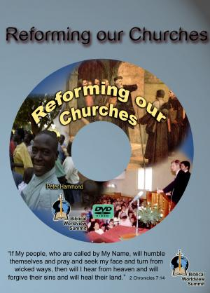 REFORMING OUR CHURCHES DVD
