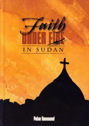 FAITH UNDER FIRE IN SUDAN - HC
