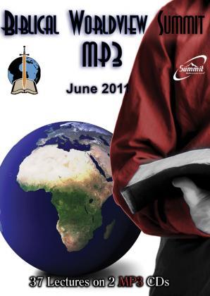 BIBLICAL WORLVIEW SUMMIT - JUN 2011