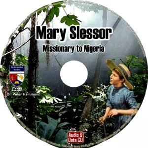 MARY SLESSOR - MISSIONARY TO N