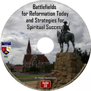 BATTLEFIELDS FOR REFORMATION TODAY & STRATEGIES FO