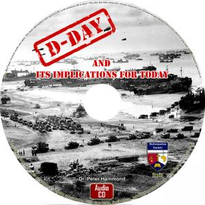 D-DAY AND ITS IMPLICATIONS FOR TODAY