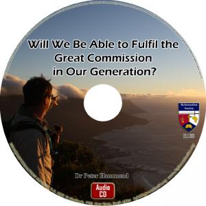 WILL WE BE ABLE TO FULFILL THE GREAT COMMISSION IN