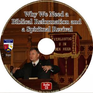 WHY WE NEED A BIBLICAL REFORMATION AND A SPIRITUAL