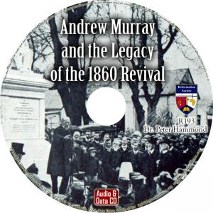 ANDREW MURRAY AND THE LEGACY OF THE 1860 REVIVAL