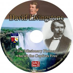 DAVID LIVINGSTONE - THE MISSIONARY PIONEER WHO SET