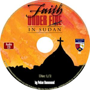 FAITH UNDER FIRE IN SUDAN - DOOUBLE CD