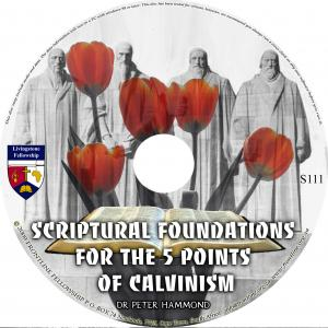 SCRIPTURAL FOUNDATIONS FOR THE  5 POINTS OF CALVIN
