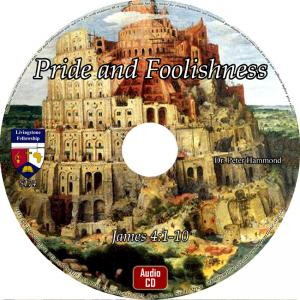 PRIDE AND FOOLISHNESS