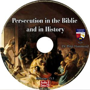 PERSECUTION IN THE BIBLE AND IN HISTORY