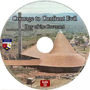 COURAGE TO CONFRONT EVIL - DAY OF THE COVENANT