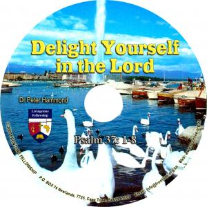 DELIGHT YOURSELF IN THE LORD C