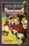 COURAGE BY DARKNESS