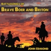 Battlesongs Brave Boer and Briton CD