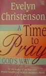Time to Pray God's Way, A