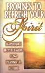PROMISES TO  REFRESH YOUR SPIRIT