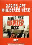 Babies are murdered here DVD