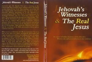 JEHOVAH'S WITNESSES & THE REAL JESUS