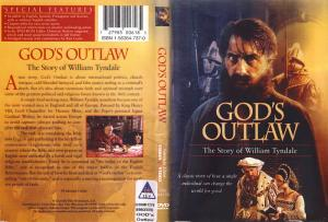 GOD'S OUTLAW - THE STORY OF WILLIAM TYNDALE