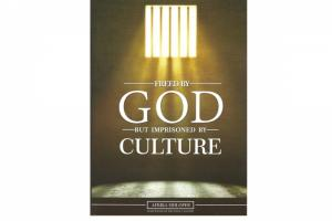 Freed by God but Imprisoned by Culture