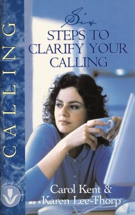 SIX STEPS TO CLARIFY YOUR CALLIN