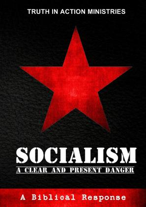 SOCIALISM - A CLEAR AND PRESENT DANGER